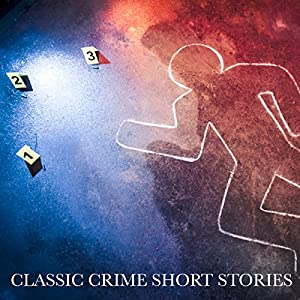 Classic Crime Short Stories Audiobook