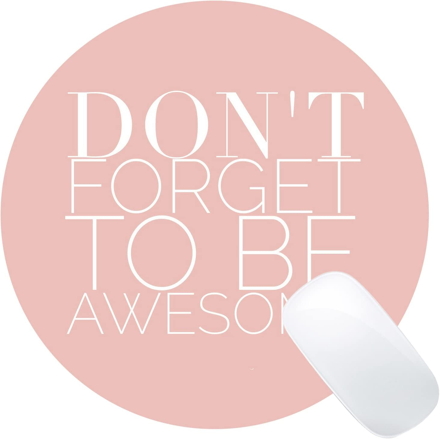 Wknoon Pink Round Mouse Pad Inspirational Quotes Dont Forget to Be Awesome Circular Mouse Pads