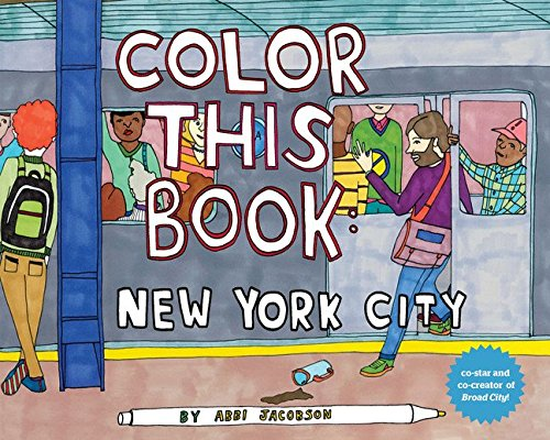 Color This Book New York City Abbi Jacobson 9781452117331 Amazon Books