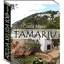Costa Brava: Tamariu [Cala Aigua Xelida] (100 immagini) (Italian Edition)
