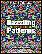 Color By Number Dazzling Patterns - Anti Anxiety Coloring Book For Adults BLACK BACKGROUND: For Relaxation and Meditation