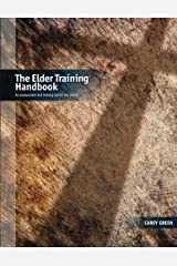 The Elder Training Handbook: an assessment and training tool for the church by Carey Green (2012-04-03) Paperback