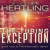 The Turing Exception: Singularity Volume 4 | William Hertling