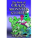 The Book of CRAZY MONSTER STORIES