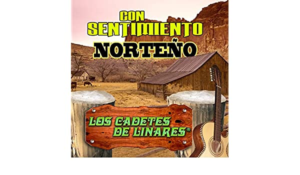 Con Sentimiento Norteno by Los Cadetes De Linares on Amazon Music - Amazon.com