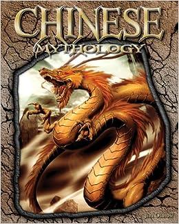Chinese Mythology (World of Mythology (Abdo)): Jim Ollhoff ...