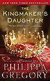 The Kingmaker's Daughter.
