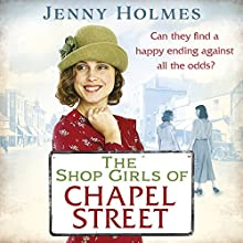 The Shop Girls of Chapel Street Audiobook by Jenny Holmes Narrated by Janine Birkett