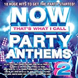 Now That's What I Call Party Anthems 2 [Clean]