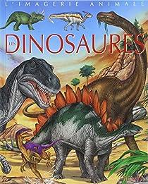 Les Dinosaures : Pour les faire connaître aux enfants par Beaumont