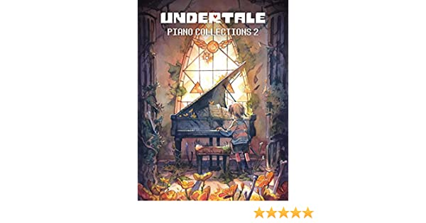 Undertale Piano Collections Volume 2 Sheet Music From The Game