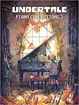 UNDERTALE Piano Collections, Volume 2 - Sheet Music from the