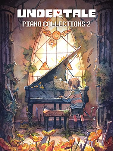 (UNDERTALE Piano Collections, Volume 2 - Sheet Music from the game)