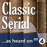 Silas Marner (Classic Serial) | George Eliot,Richard Cameron (dramatisation)