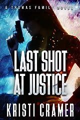 Last Shot at Justice (A Thomas Family Novel Book 1) Kindle Edition