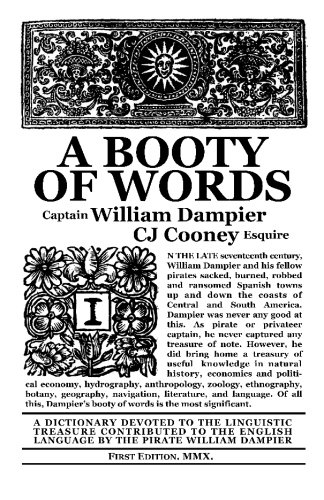 Download A Booty of Words: A Dictionary Devoted to the Linguistic Treasure Contributed to the English Language by the Pirate William Dampier pdf epub
