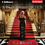 A Bloom in Winter: Summerset Abbey, Book 2 | T. J. Brown