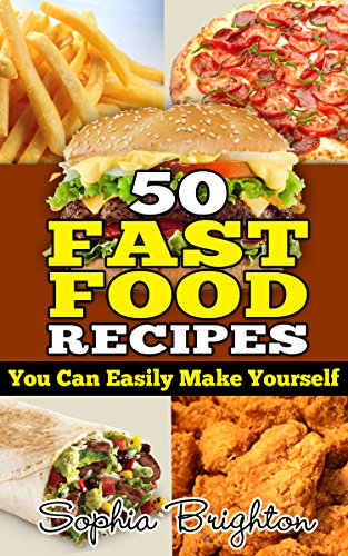 50 fast food recipes you can easily make yourself fast food for 50 fast food recipes you can easily make yourself fast food for restaurants forumfinder Image collections