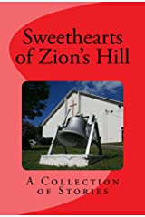 Sweethearts of Zion's Hill: A Collection of Stories Kindle Edition