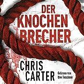Der Knochenbrecher (Hunter und Garcia Thriller 3) | Chris Carter