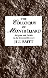 The Colloquy of Montbeliard: Religion and Politics in the Sixteenth Century