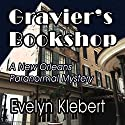 Gravier's Bookshop: A New Orleans Paranormal Mystery Audiobook by Evelyn Klebert Narrated by Evelyn Klebert
