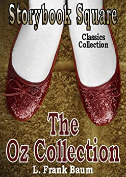 The Complete Oz Collection (All 22 Stories with Active Table of Contents) by [Baum, L. Frank]