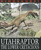 By David West Utahraptor and Other Dinosaurs and Reptiles from the Lower Cretaceous (Dinosaurs! (Gareth Stevens)) [Paperback]