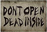Dont Open Dead Inside Poster 19 x 13in