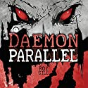 The Daemon Parallel: KelpiesTeen Audiobook by Roy Gill Narrated by David Monteath