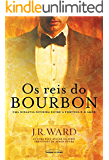 Os reis do Bourbon (The Bourbon Kings)