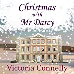 Christmas with Mr Darcy: Austen Addicts, Volume 4 | Victoria Connelly
