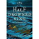 The Half-Drowned King: A Novel