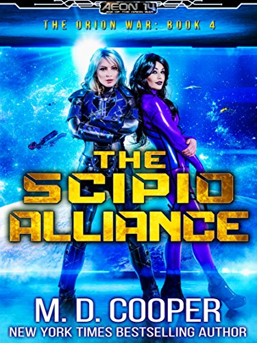 The Scipio Alliance: A Military Science Fiction Space Opera Epic (Aeon 14: The Orion War)