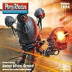 Unter allem Grund (Perry Rhodan 2884) | Robert Corvus
