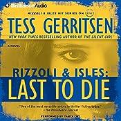 Last to Die: A Rizzoli & Isles Novel | Tess Gerritsen