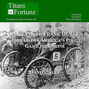 Charles and Frank Duryea Brought Us America's First Gasoline-Powered Car Audiobook