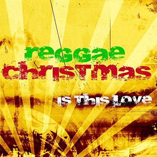 Amazon reggae christmas is this love mp downloads