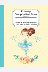 Primary Composition Book: Grades K-2 Draw and Write Ballerina 8.5x11 -  80 Sheets/160 Pages: Ruled 5/8-in Dotted Mid Line Yellow Notebook Journal For Girls Paperback