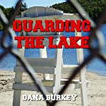 Guarding the Lake | Dana Burkey