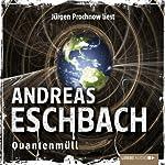 Quantenmüll | Andreas Eschbach