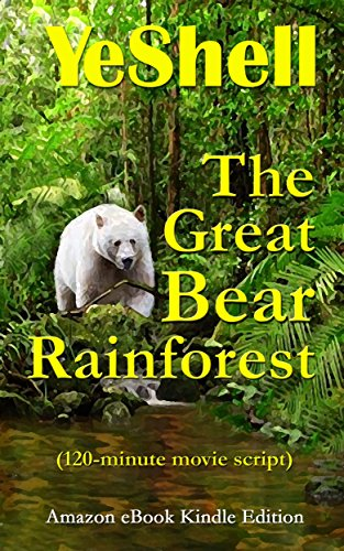 (The Great Bear Rainforest: A Movie Script)