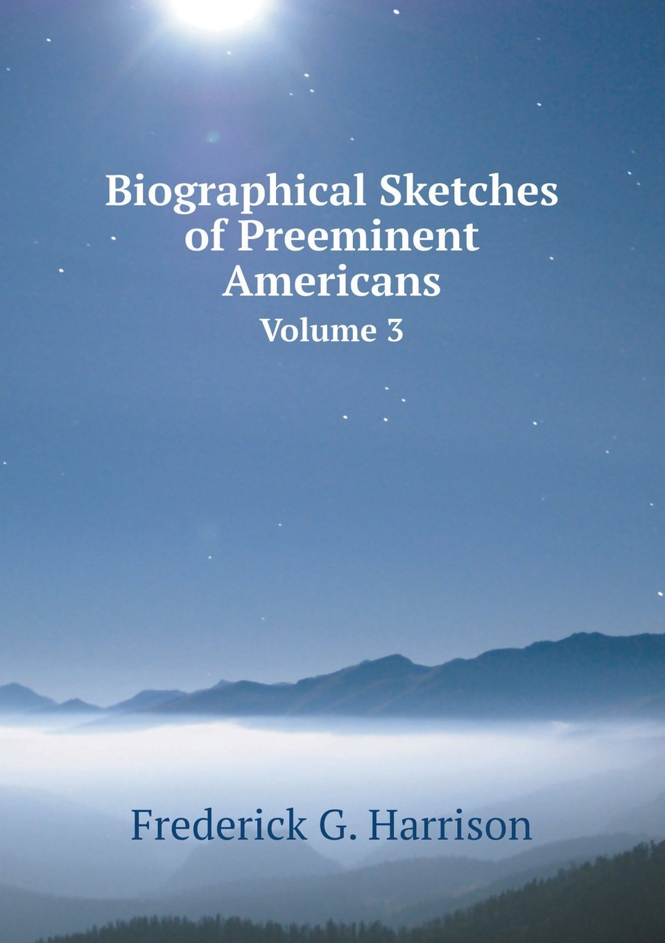 Download Biographical Sketches of Preeminent Americans Volume 3 pdf epub