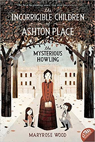 The Incorrigible Children of Ashton Place: Book I: The Mysterious ...
