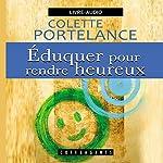Eduquer pour rendre heureux | Colette Portelance