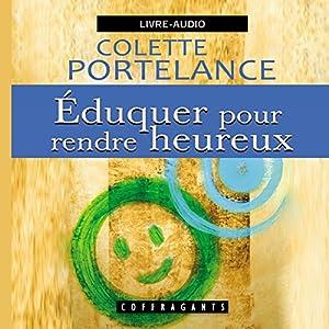 Eduquer pour rendre heureux | Livre audio
