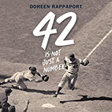 42 Is Not Just a Number: The Odyssey of Jackie Robinson, American Hero Audiobook by Doreen Rappaport Narrated by JD Jackson, Doreen Rappaport