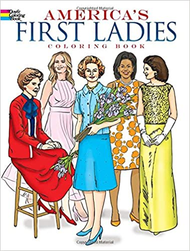 America\'s First Ladies Coloring Book (Dover History Coloring Book ...