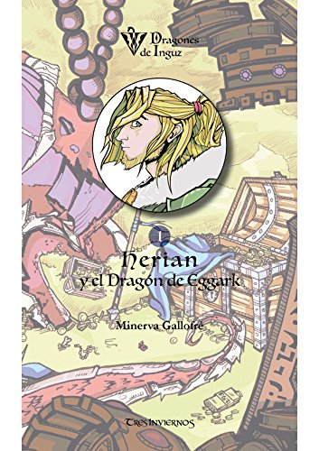 Herian y el Dragón de Eggark: Dragones de Inguz (Spanish Edition)