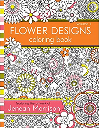 Flower Designs Coloring Book: An Adult Coloring Book for Stress-Relief, Relaxation, Meditation and Creativity